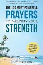 Prayer the 100 Most Powerful Prayers to Multiply Your Strength 2 Amazing Bonus Books to Pray for Protection & Warrior