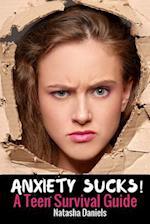 Anxiety Sucks! a Teen Survival Guide af Natasha Daniels