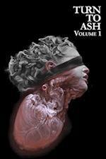 Turn to Ash, Volume 1