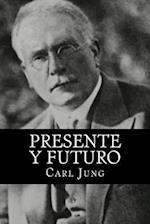 Presente y Futuro (Spanish Edition) (Special Edition)