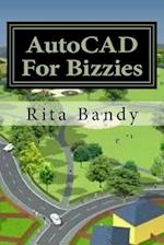 AutoCAD for Bizzies af Rita Bandy