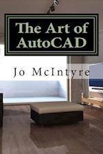 The Art of AutoCAD af Jo McIntyre
