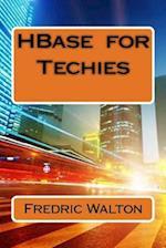 Hbase for Techies af Fredric Walton