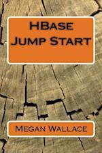 Hbase Jump Start af Megan Wallace