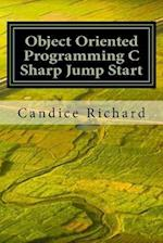 Object Oriented Programming C Sharp Jump Start af Candice Richard