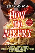 How to Airfry af Jeff Madison