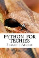 Python for Techies af Benjamin Archer