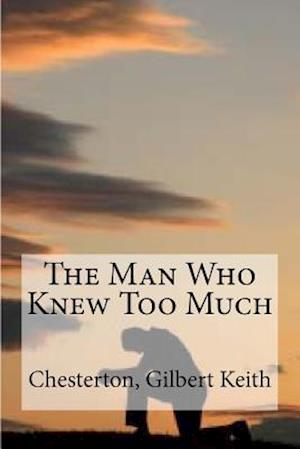 Bog, paperback The Man Who Knew Too Much af Chesterton Gilbert Keith