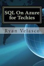 SQL on Azure for Techies af Ryan Velasco