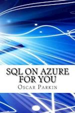 SQL on Azure for You af Oscar Parkin