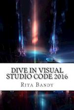 Dive in Visual Studio Code 2016 af Rita Bandy