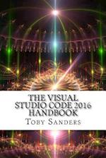 The Visual Studio Code 2016 Handbook af Toby Sanders