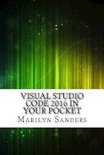 Visual Studio Code 2016 in Your Pocket af Marilyn Sanders