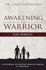 Awakening the Warrior for Parents af Dr Chad Costantino