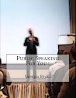 Public Speaking for You ! af Georgia Bryan