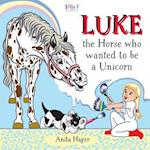 Luke the Horse Who Wanted to Be a Unicorn af Anita Hager