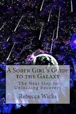 A Sober Girl's Guide to the Galaxy
