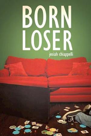 Bog, paperback Born Loser af Josiah Chiappelli