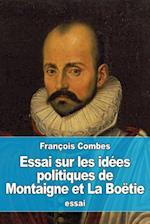 Essai Sur Les Idees Politiques de Montaigne Et La Boetie af Francois Combes