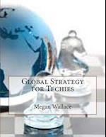 Global Strategy for Techies af Megan Wallace