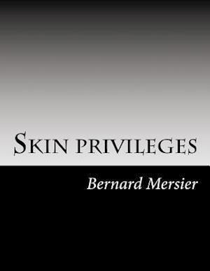 Bog, paperback Skin Privileges af Bernard Mersier