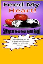 Feed My Heart!