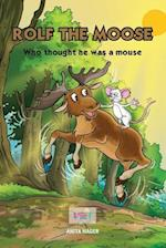 Rolf the Moose Who Thought He Was a Mouse af Anita Hager
