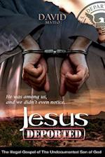 Jesus Deported af David Mateo