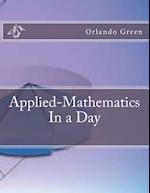 Applied-Mathematics in a Day af Orlando Green