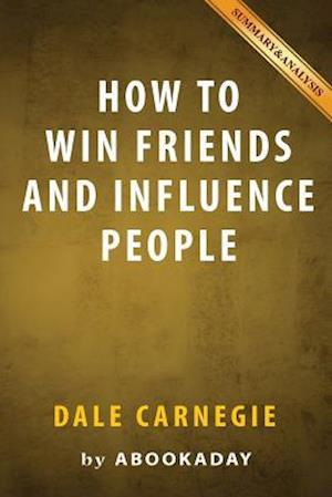 Bog, paperback Summary of How to Win Friends and Influence People af Abookaday