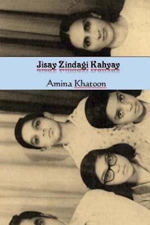 Bog, paperback Jisay Zindagi Kahyay af Amina Khatoon, Ali Hasan Cemendtaur