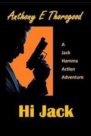 Bog, paperback Hi Jack af MR Anthony E. Thorogood