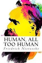 Human, All Too Human af Friedrich Nietzsche