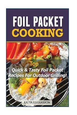 Bog, paperback Foil Packet Cooking af Katya Johansson