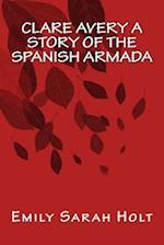 Clare Avery a Story of the Spanish Armada
