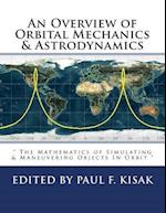 An Overview of Orbital Mechanics & Astrodynamics