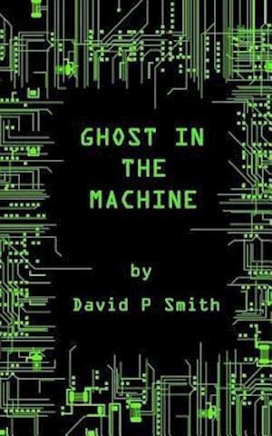 Bog, paperback Ghost in the Machine af David P. Smith