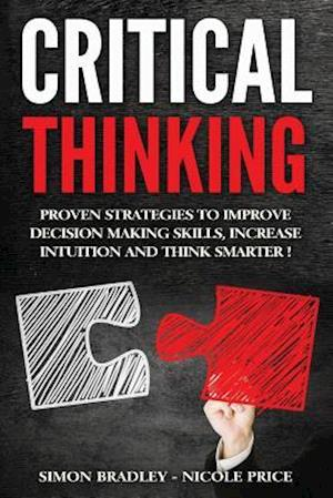 Bog, paperback Critical Thinking af Simon Bradley, Nicole Price