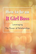 How to Be an It Girl Boss