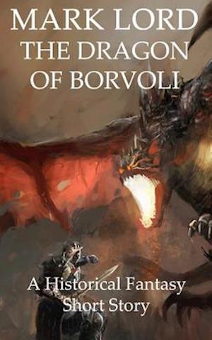 Bog, paperback The Dragon of Borvoli af Mark Lord