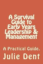 A Survival Guide to Early Years Leadership & Management