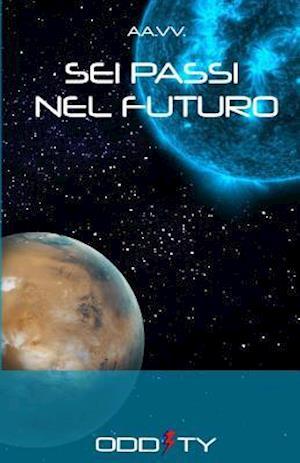 Bog, paperback SEI Passi Nel Futuro af Andrea Moretti, Alberto Amorelli, Isabella Bertasi