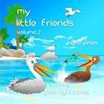 My Little Friends Volume 2