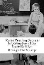 Raise Reading Scores in 5 Minutes a Day Travel Edition af Bridgette Sharp