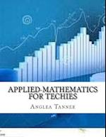 Applied-Mathematics for Techies af Anglea Tanner