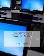 Computation for It Men af Ben Dennis