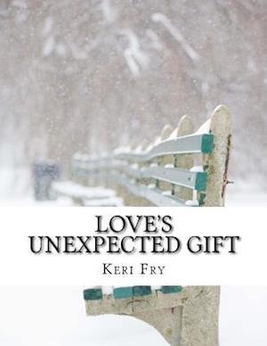 Bog, paperback Love's Unexpected Gift af Keri Fry