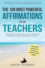 Affirmation the 100 Most Powerful Affirmations for Teachers 2 Amazing Affirmative Bonus Books Included for Public Speaking & Daily Affirmations