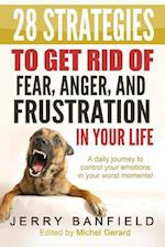 28 Strategies to Get Rid of Fear, Anger, and Frustration in Your Life af Jerry Banfield