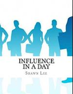 Influence in a Day af Shawn Lee
